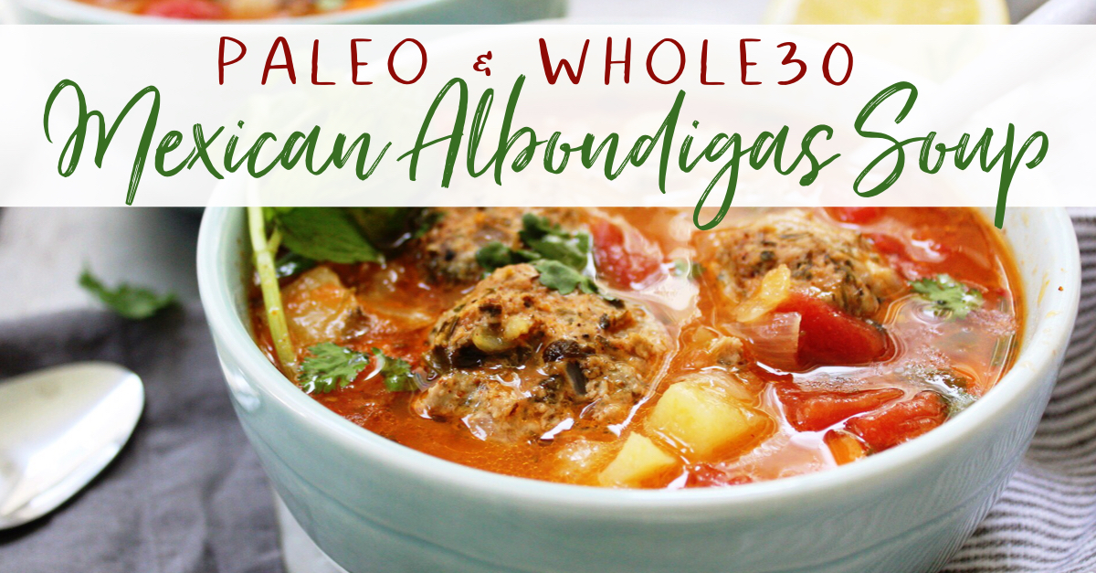 "Mexican Albondigas ""Meatball"" Soup! Made in one pot, this paleo soup recipe will be a new family favorite! It's hearty and easy to make year round! #whole30soup #paleosoup #whole30meatballs #paleo"