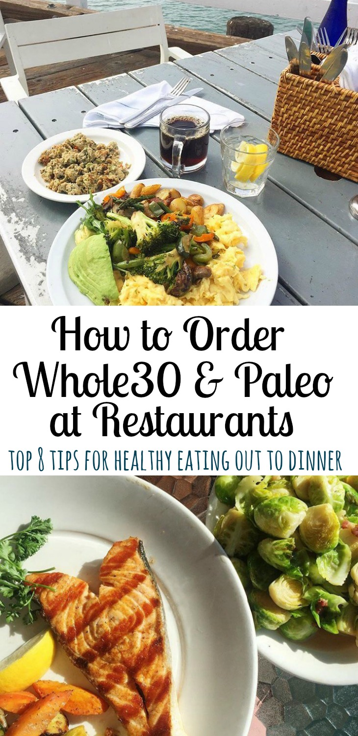 Eating out paleo and whole30 isn't easy. These are the top tips for eating Whole30 at a restaurant, or eating Paleo at a restaurant. #whole30restaurant #paleorestaurant #eatingoutwhole30 #eatingoutpaleo