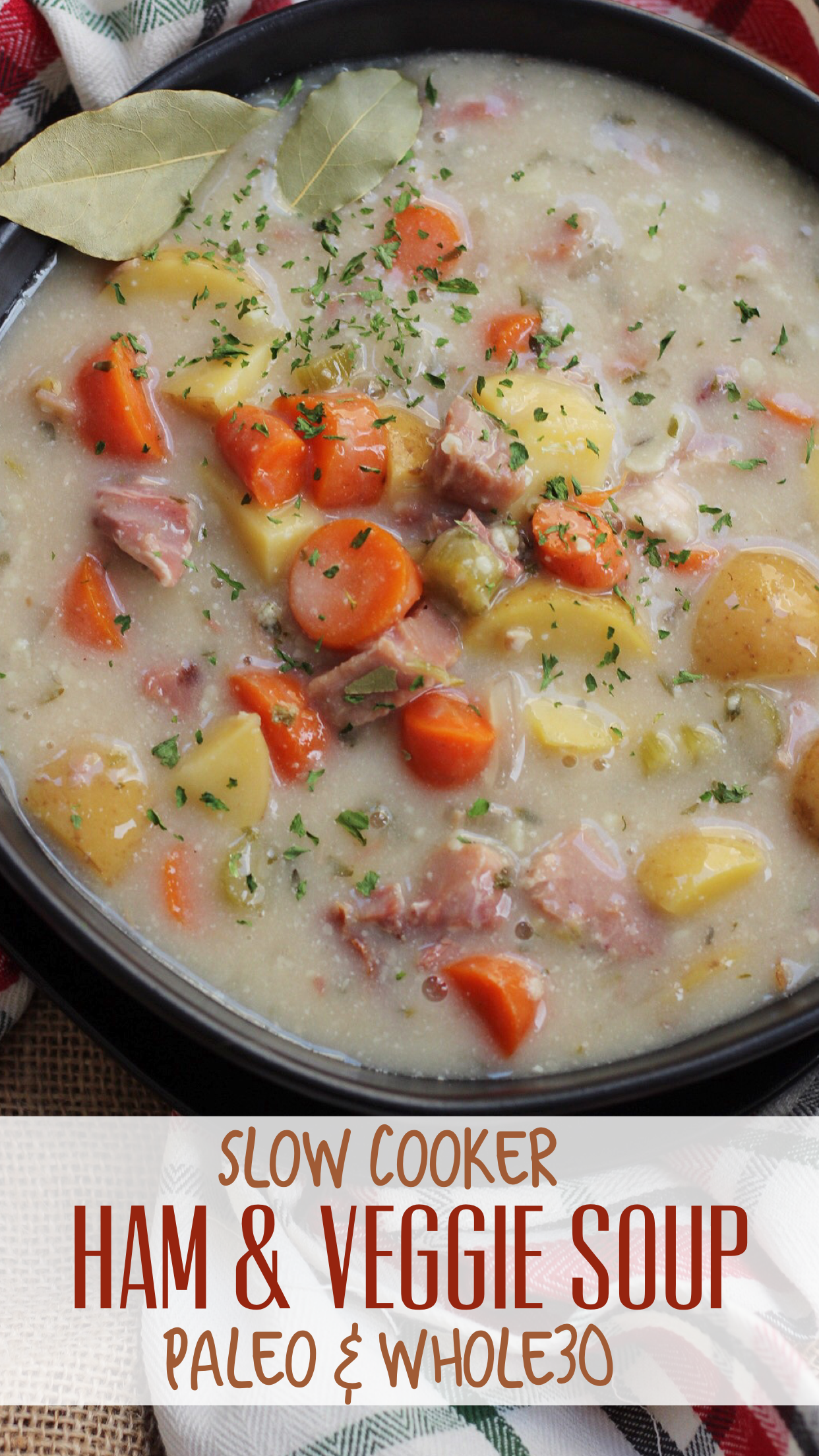Slow Cooker Ham and Potato soup loaded with veggies, an easy soup recipe to make and Paleo and Whole30! #slowcooker #hambonesoup #holidayham #paleo #whole30 via @paleobailey