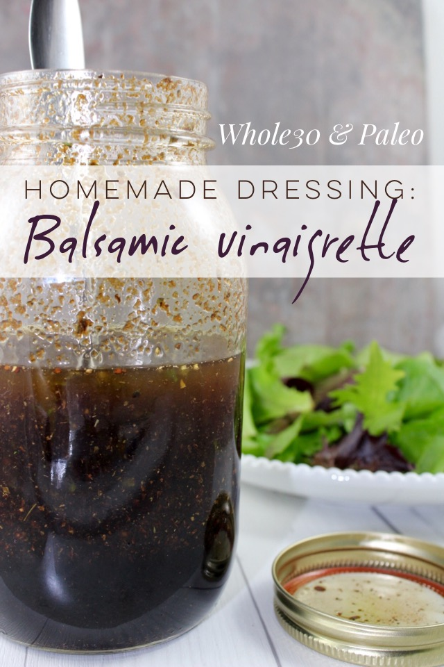 Whole30 and Paleo Homemade Balsamic Vinaigrette Dressing