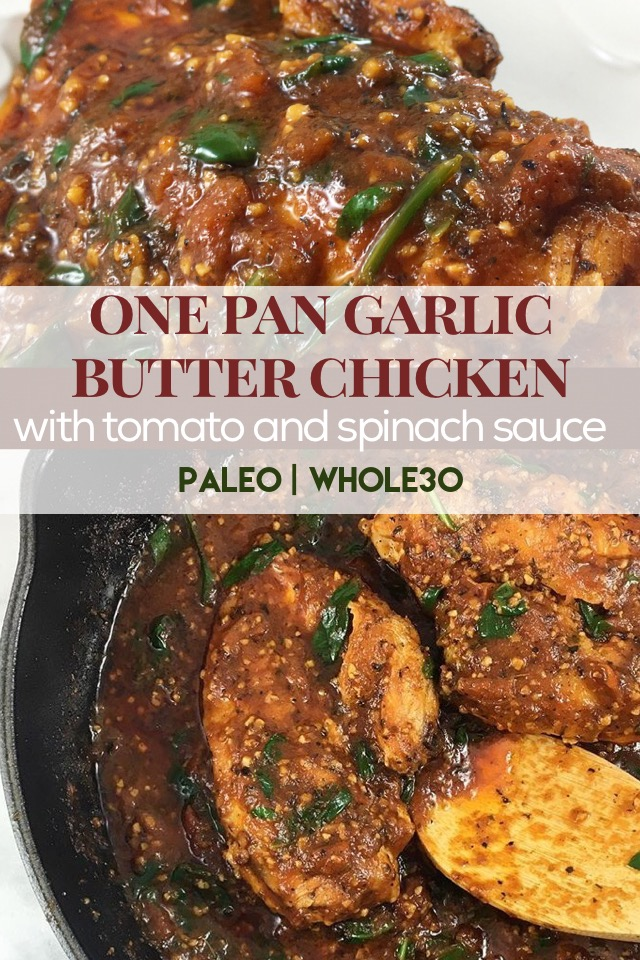 Whole30 and Paleo one pan garlic butter chicken with tomato and spinach sauce - 20 minute meal!
