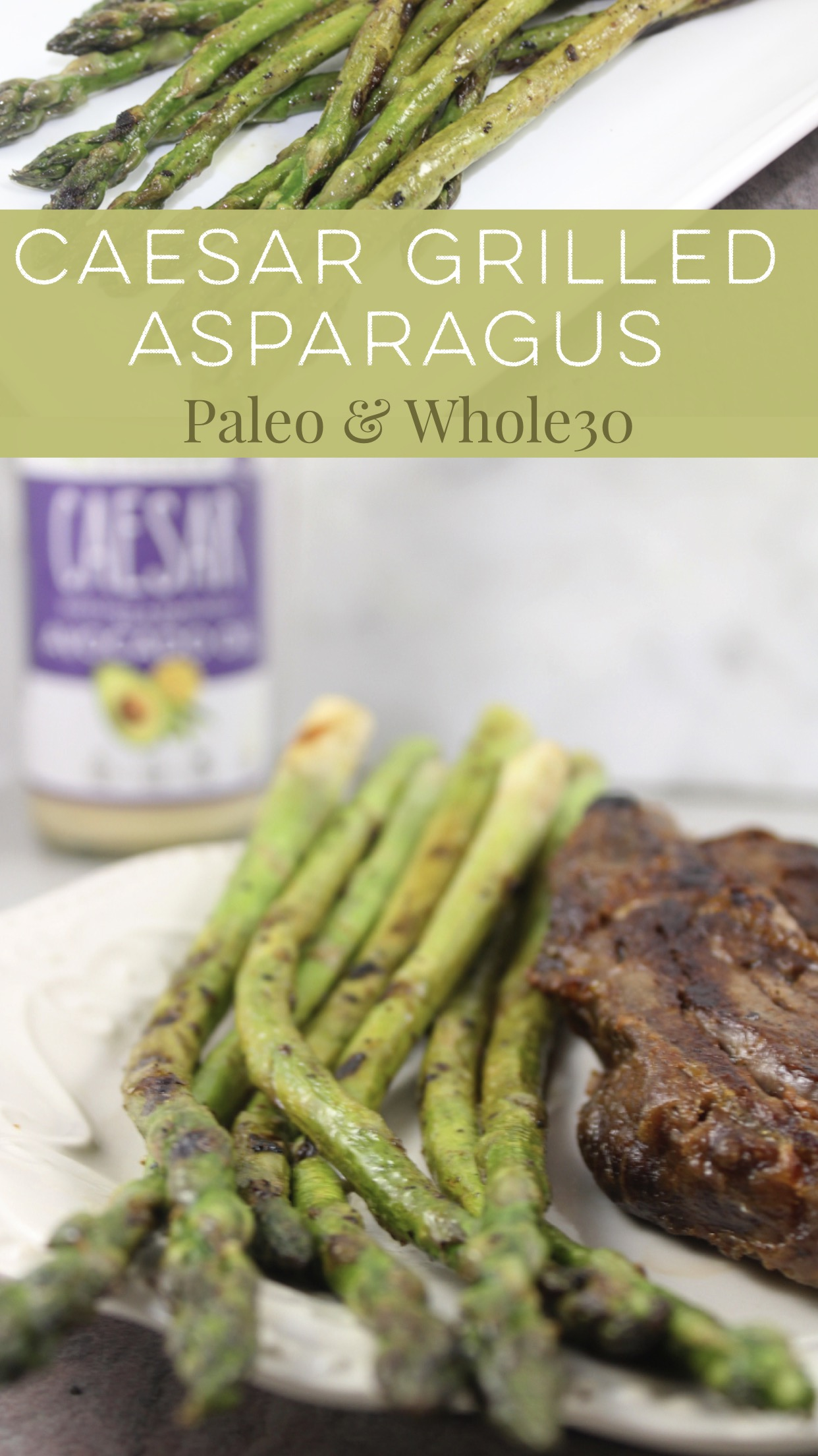 Grilled Caesar Asparagus, Paleo and Whole30