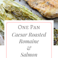 One Pan Roasted Caesar Romaine and Salmon