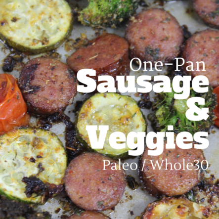 One Pan Sausage and Veggies: Paleo & Whole30
