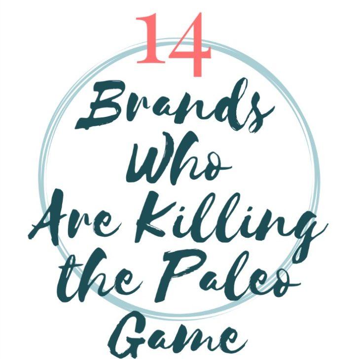 14 Brillant Brands Who Are Killing the Paleo Game