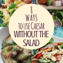 8 Ways to Use Caesar Without the Salad