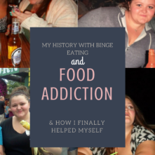 Binge Eating, Food Addiction, Compulsive Eating: Bringing my Past a Little More into the Light