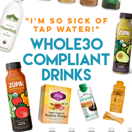 Whole30 Compliant Drinks: You Can Have More Than Just Tap Water