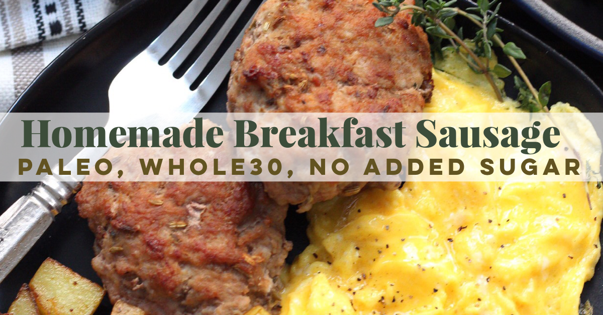 Whole30 homemade breakfast sausage