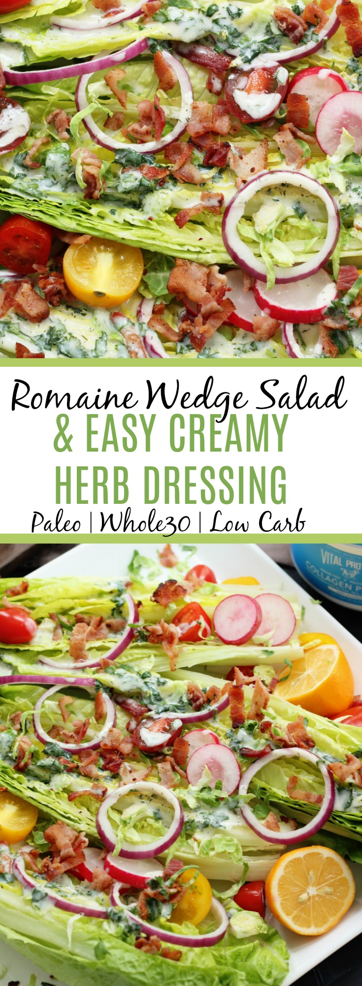 Easy low carb and paleo romaine wedge salad with a creamy herb Whole30 dressing! #paleodressing #paleowedgesalad #whole30saladdressing #lowcarb #whole30dressing