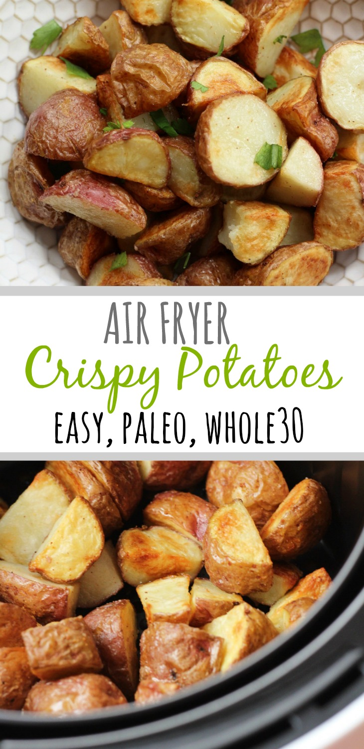 Air fryer potatoes are a family friendly Whole30 side dish, veggie to add to paleo meals or to make for Whole30 meal prep for busy weeknight meals. #airfryerwhole30 #airfryerpotatoes #airfyerpaleo #whole30airfryer #whole30potatorecipes