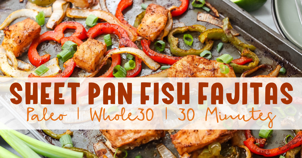 Sheet pan Paleo meals are my favorite weeknight dinners. This Whole30 sheet pan fish fajitas recipe is quick and easy, taking under 30 minutes. Made with delicious seasoned cod, it's perfect for meal prep or a family favorite weeknight dinner #paleofishfajitas #sheetpanfishfajitas #whole30fishrecipes