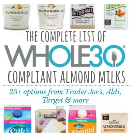 Whole30 Compliant Almond Milk Brands: The Complete List For 2018