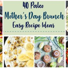40 Paleo Mother's Day Brunch Recipes Every Mom Will Love