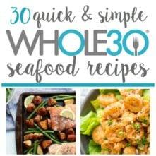 30 Whole30 Seafood Recipes: Paleo, Gluten-Free Fish Recipes