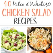 40 Paleo Chicken Salad Recipes Full of Flavor (Whole30, Low Carb)