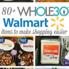 Walmart Whole30 Grocery List: 80+ Compliant Products