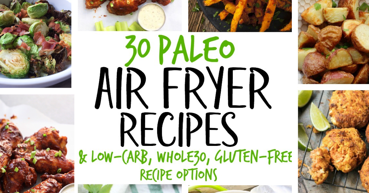 "Air fryers are all the rage right now, and we think for good reason! Despite the word ""fried"", no extra oil is needed, and you can make healthy Paleo, Whole30 or low-carb meals, sides, or vegetables crispy AND quickly! These 30 Paleo Air Fryer recipes are easy, no fuss and family friendly ideas to get you cooking! #paleoairfryer #whole30airfryer #airfryerrecipes #healthyairfryer recipes"