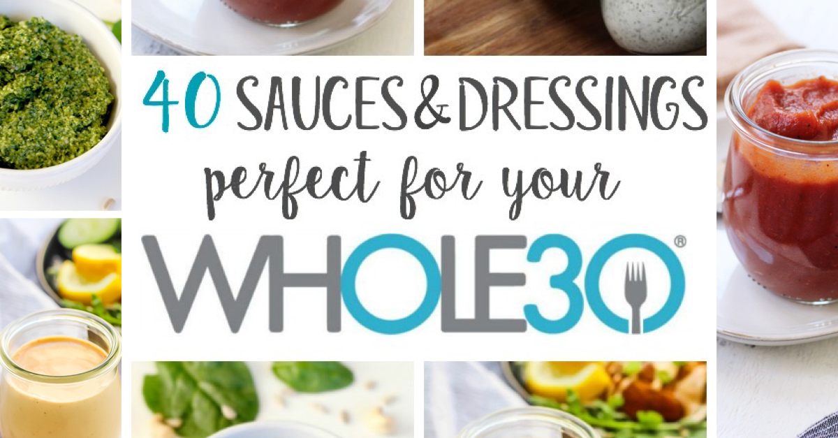 40 whole30 sauces and dressings