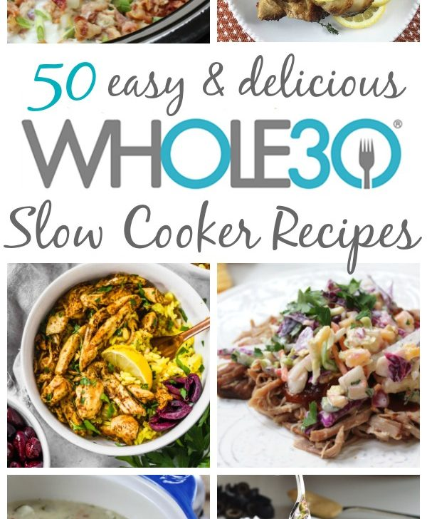 50 Whole30 Slow Cooker Recipes: Paleo, Dairy Free Meals