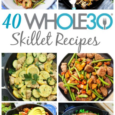 40 Whole30 Skillet Recipes: Easy One Pan Meals
