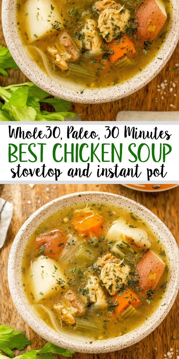 This easy 30 minute Whole30 chicken soup is every bit as healing as it is simple. There's nothing like a cozy, hearty and healthy chicken soup. This paleo chicken soup is made without the junk but with all the flavor. With instant pot instructions, and stovetop directions, this will definitely be a fall favorite for your family! #whole30soup #whole30chickensoup #whole30instantpot #paleochickensoup