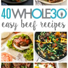 40 Whole30 Beef Recipes (Easy, Paleo, Family Friendly)