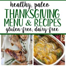 Complete Paleo Thanksgiving Menu (Whole30, Dairy Free, Gluten Free Holiday Recipes)