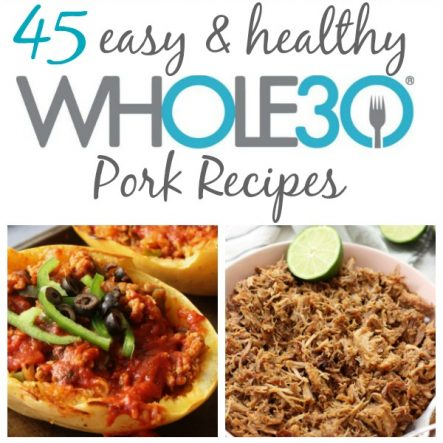 45 Whole30 Pork Recipes: Paleo, Gluten-Free, Easy!