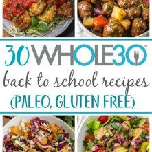 30 Whole30 Back to School Recipes (Paleo, Gluten Free, Dairy Free)