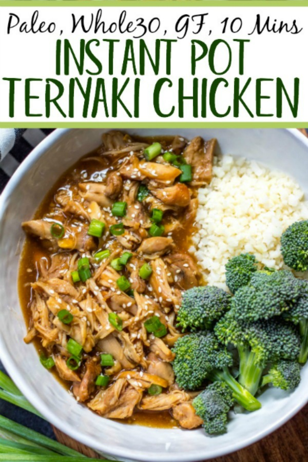 This Whole30 instant pot teriyaki chicken is pressure cooked in a flavorful sauce with only a few simple ingredients for a quick weeknight meal! It's paleo, gluten free, and can be on the table in under 30 minutes. With only a 10 minute cook time, this is the perfect set and forget it meal to make for you and your family or can also be meal prepped for the week! #whole30instantpotrecipes #whole30teriyakichicken #paleoinstantpotrecipes #paleoteriyakichicken