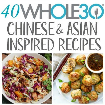 40 Whole30 Chinese & Asian Inspired Recipes: Paleo, Low Carb, Gluten Free Recipes