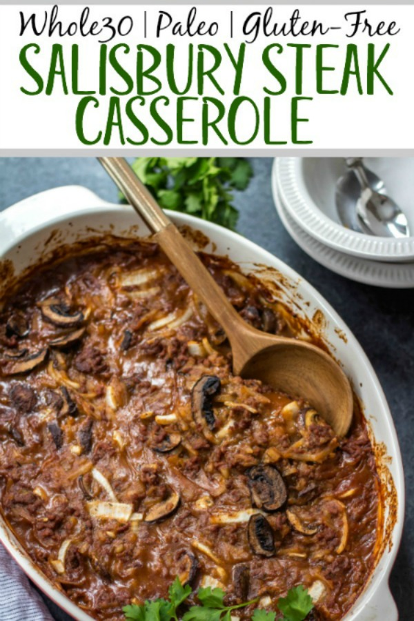 This Whole30 casserole is everything you love about classic salisbury steak, but it's made with only the good stuff! Healthy, hearty and cozy, this salisbury steak casserole is loaded with vegetables, a thick gravy, and baked all in one dish. It's a perfect Paleo and gluten-free family friendly weeknight dinner, or a great meal prep recipe for leftovers that reheat wonderfully! #whole30casserole #whole30beefrecipes #whole30beefcasserole #paleocasserole #paleobeefrecipes #salisburysteak