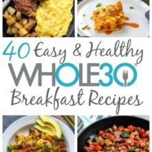 The Best 40 Whole30 Breakfast Recipes (Paleo, Gluten-Free, Dairy-Free)