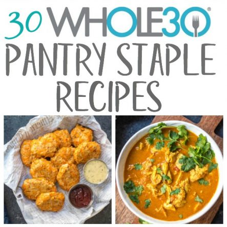 30 Whole30 Pantry Staples Recipes: Paleo, Gluten-Free, Dairy-Free