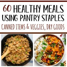 60 Healthy Recipes Using Pantry Staples