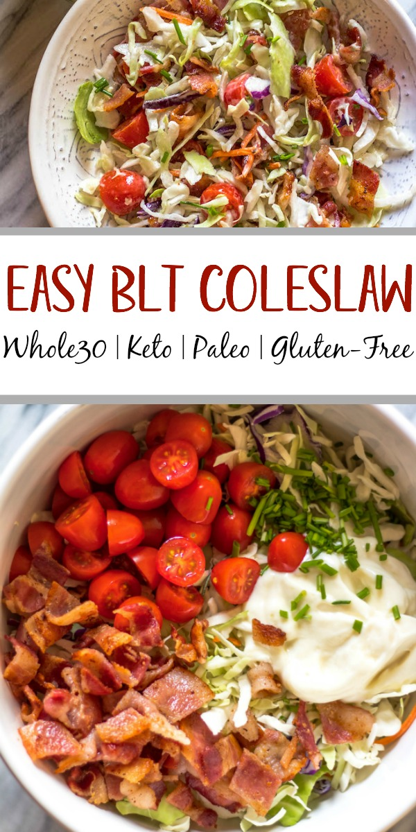 This easy BLT coleslaw is a light and flavorful side dish. It's Whole30, paleo, keto and gluten-free, all while not skimping on flavor. Creamy and healthy, the bacon and extra veggies added into this family favorite recipe are sure to be a hit! #whole30recipes #whole30sidedish #ketorecipes #lowcarb #coleslaw #ketobaconrecipes #paleorecipes