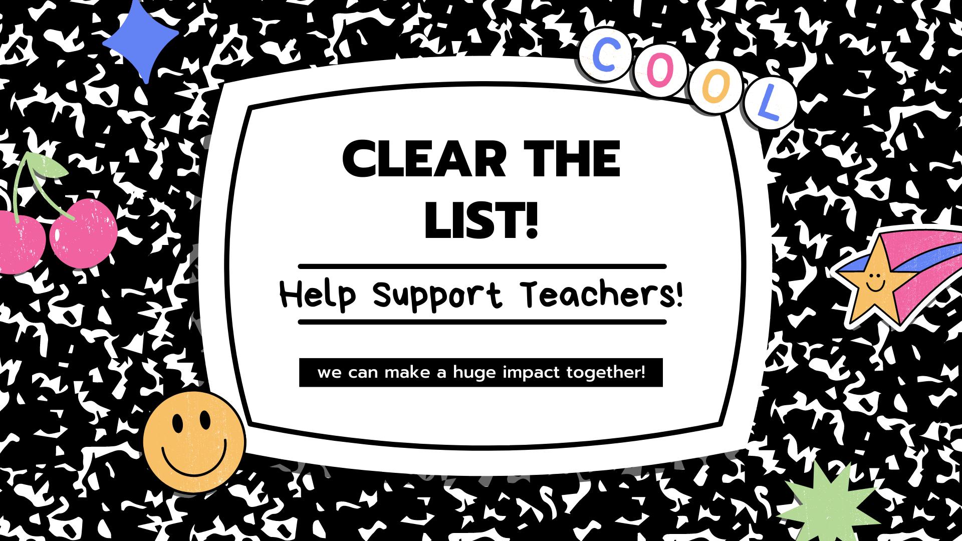 clear the list help support teachers